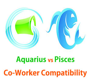 Aquarius and Pisces Co-Worker Compatibility