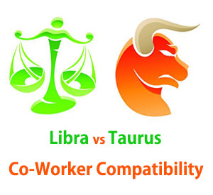 Libra and Taurus Co-Worker Compatibility