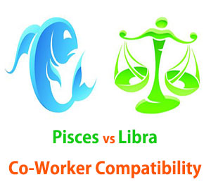 Pisces and Libra Co-Worker Compatibility
