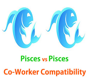 Pisces and Pisces Co-Worker Compatibility