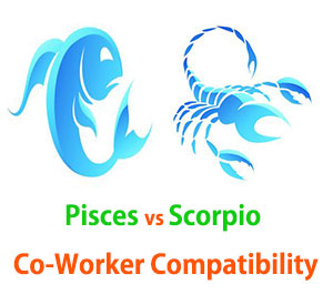 Pisces and Scorpio Co-Worker Compatibility