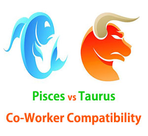 Pisces and Taurus Co-Worker Compatibility