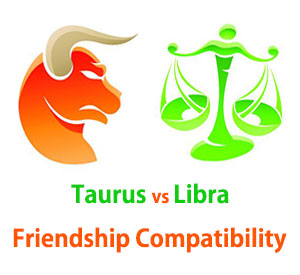Taurus and Libra Friendship Compatibility