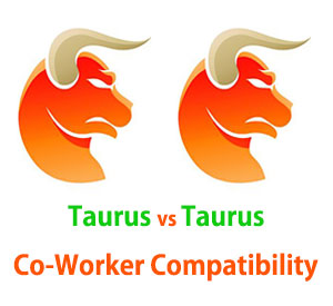 Taurus and Taurus Co-Worker Compatibility