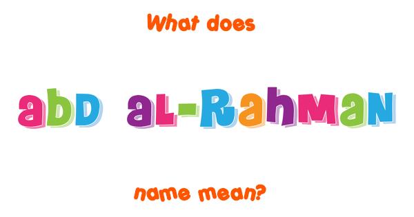 Abd Al Rahman Name