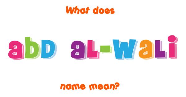 Abd Al Wali Name