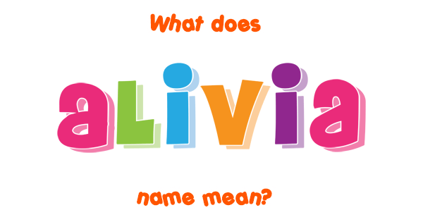Alivia name - Meaning of Alivia