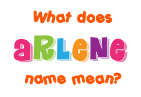 What is the meaning of arlene