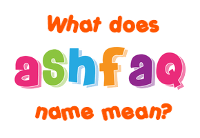 ashfaq name