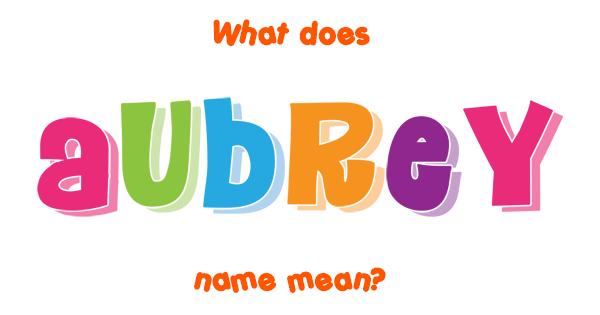 Aubrey name - Meaning of Aubrey