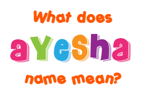 By Photo Congress || Ayesha Name Meaning In English