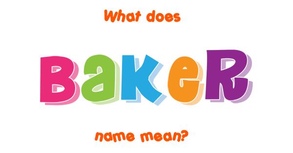 Baker name - Meaning of Baker