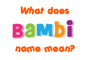 What Does The Name Bambi Mean