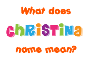 What Does Christina Mean In Greek