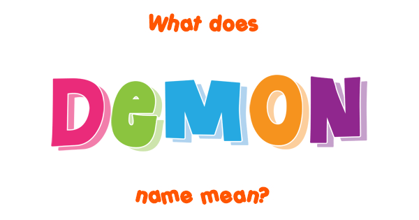 Demon name - Meaning of Demon