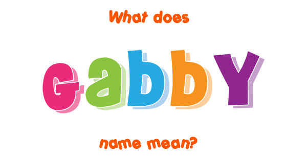gabby name meaning of gabby