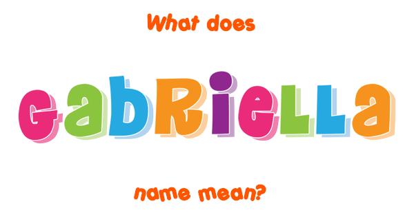 gabriella name meaning of gabriella