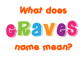 what does the last name graves mean