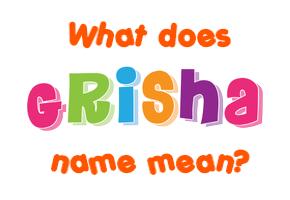 Grisha name - Meaning of Grisha