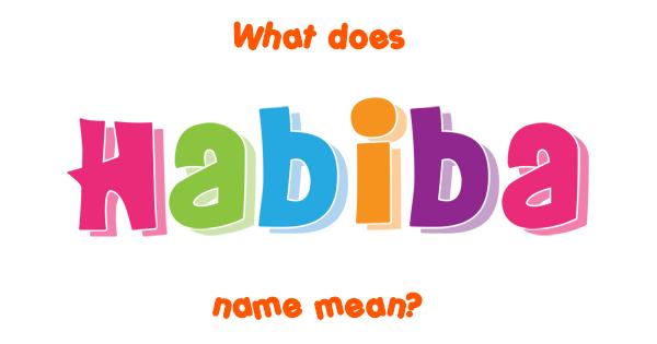 Habiba name - Meaning of Habiba