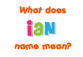 ian what does it mean