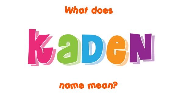 Kaden name - Meaning of Kaden