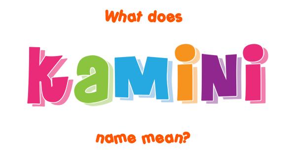 kamini name