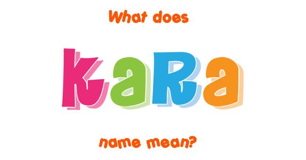Kara Names Kara Name Meaning of Kara
