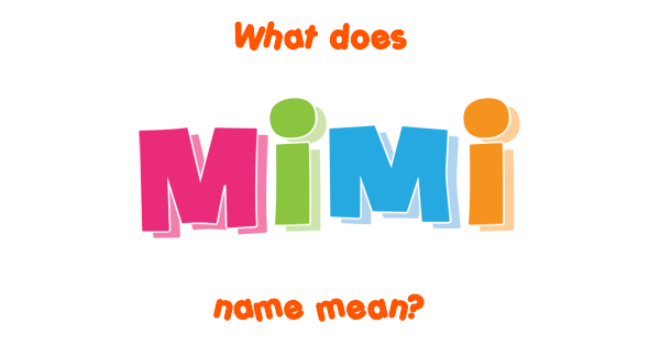 Origin of the name Mimi: Pet form of Miryam, a Hebrew name of debated meaning. Many believe it to mean