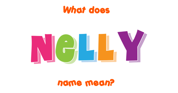 What is the meaning of the name nelly