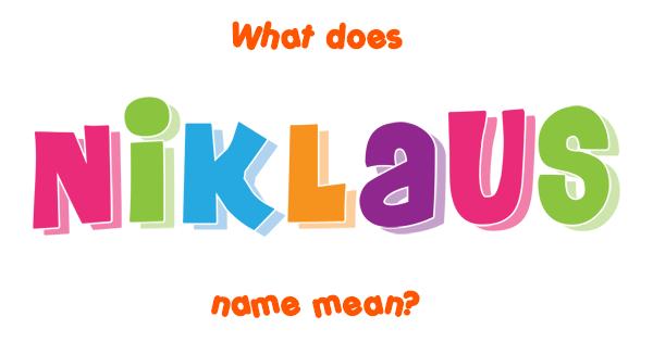 niklaus name meaning of niklaus. Black Bedroom Furniture Sets. Home Design Ideas