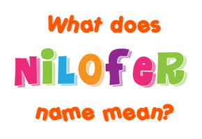 nilofer name