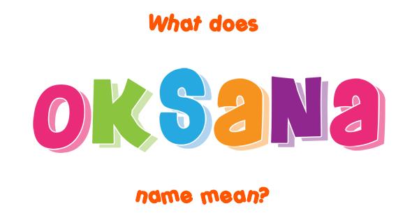 Oksana name - Meaning of Oksana
