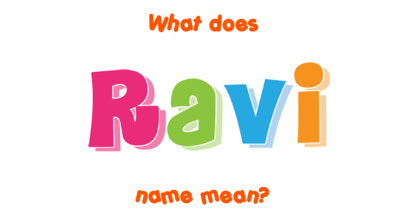 Ravi Name Ravi name - Meaning of...