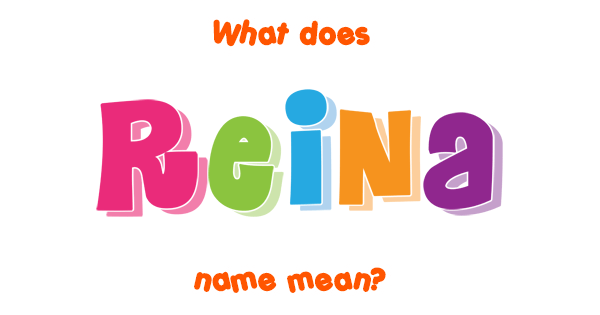 Reina Name Meaning