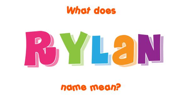 Rylan name - Meaning of Rylan