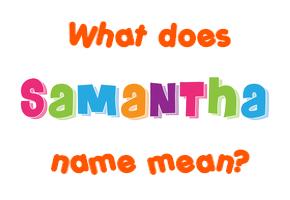 Samantha name - Meaning of Samantha
