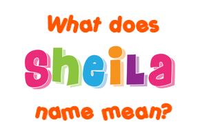 Sheila name - Meaning of Sheila