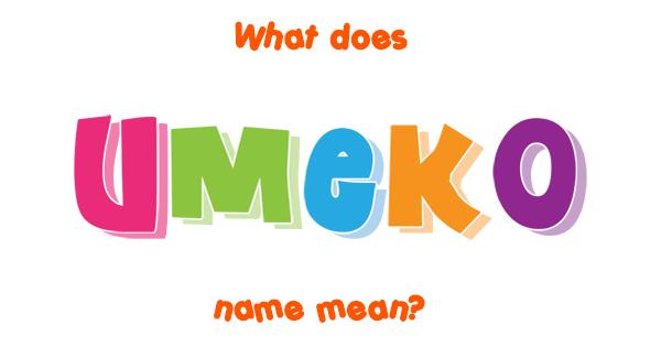 Umeko name - Meaning of Umeko