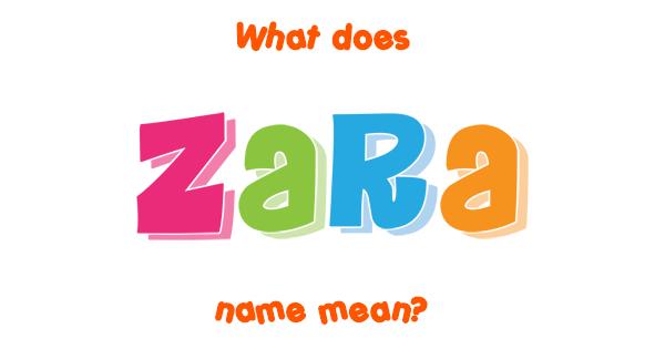 Zara name - Meaning of Zara